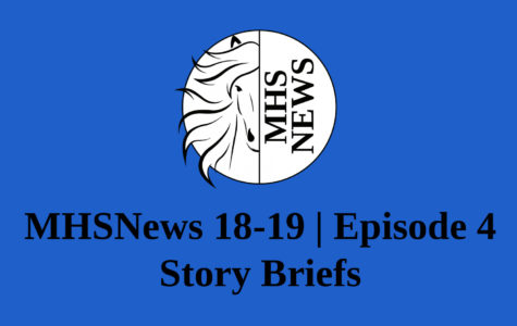 MHSNews 18-19 | Episode 4- Story Brief
