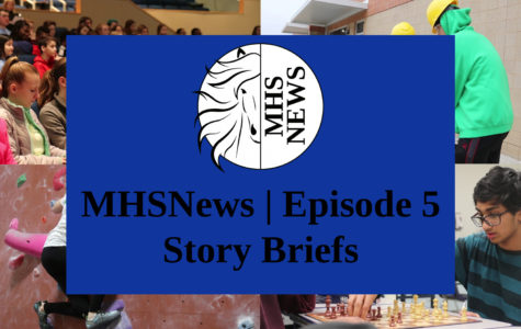 MHSNews 18-19 | Episode 5- Story Briefs