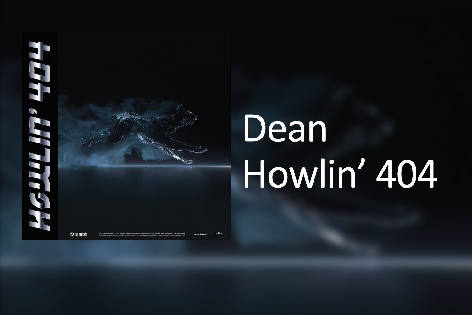 """R&B singer, songwriter, rapper and producer Dean is back with another moody single aptly titled """"Howlin' 404,"""" his latest since late 2018s """"dayfly"""" featuring Sulli and Rad Museum."""