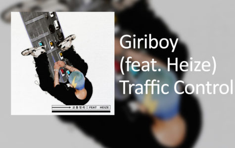 "Rapper, songwriter and record producer Giriboy is back with another jazzy chillhop single, ""Traffic Control"" featuring solo artist Heize, which will be on his upcoming studio album ""100 Years: College Course"" set to be released June 10."