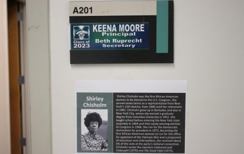 The name plate of Freshman Principal Keena Moore is atop a paper presenting Shirley Chisholm, the first African American U.S. Congresswoman. Both Moore and the paper demonstrate a lack of full representation in MHS as Moore is one of two African American faculty members in a high school of 2,250 students, and Chisholm's paper is one of a couple scarce posters scattered around a three-story building. This is how MHS carried out black history month.