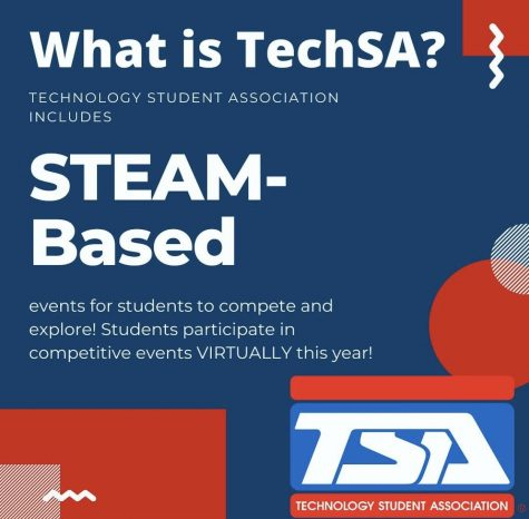 "Juniors Emily Lory and Srushti Boyar created the Technology Student Association (TechSA), flyer pictured above. ""We are hoping it will become a community where people with similar passions can come together and TechSA can provide them with resources that will help them further pursue interests and learn,"" Lory said."