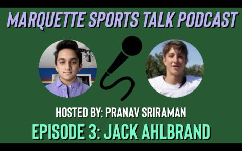 Marquette Sports Talk Podcast: Episode 3